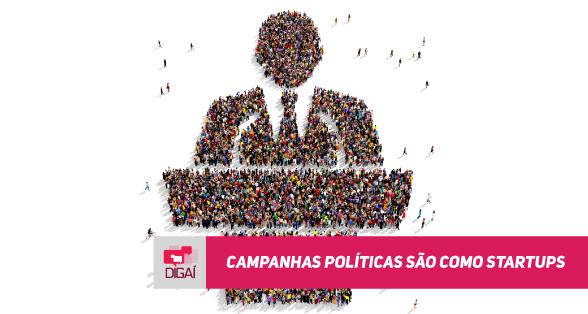 Campanhas políticas são como startups – MPD